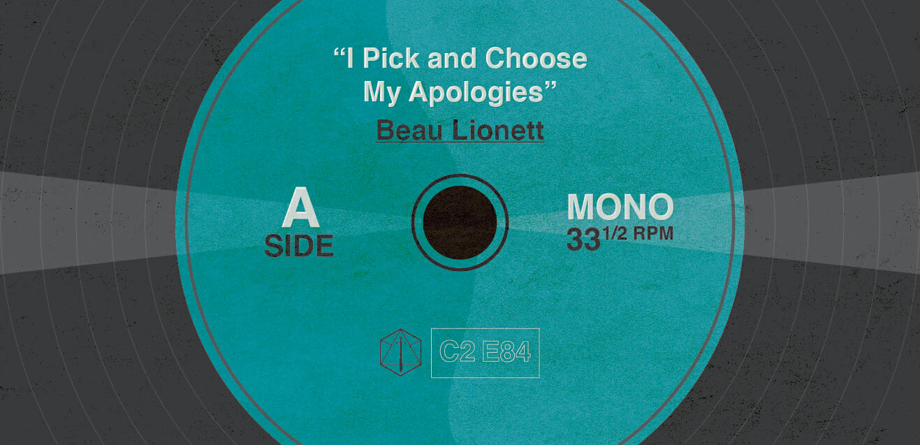 """I pick and choose my apologies."" - Beau Lionett C2E84"