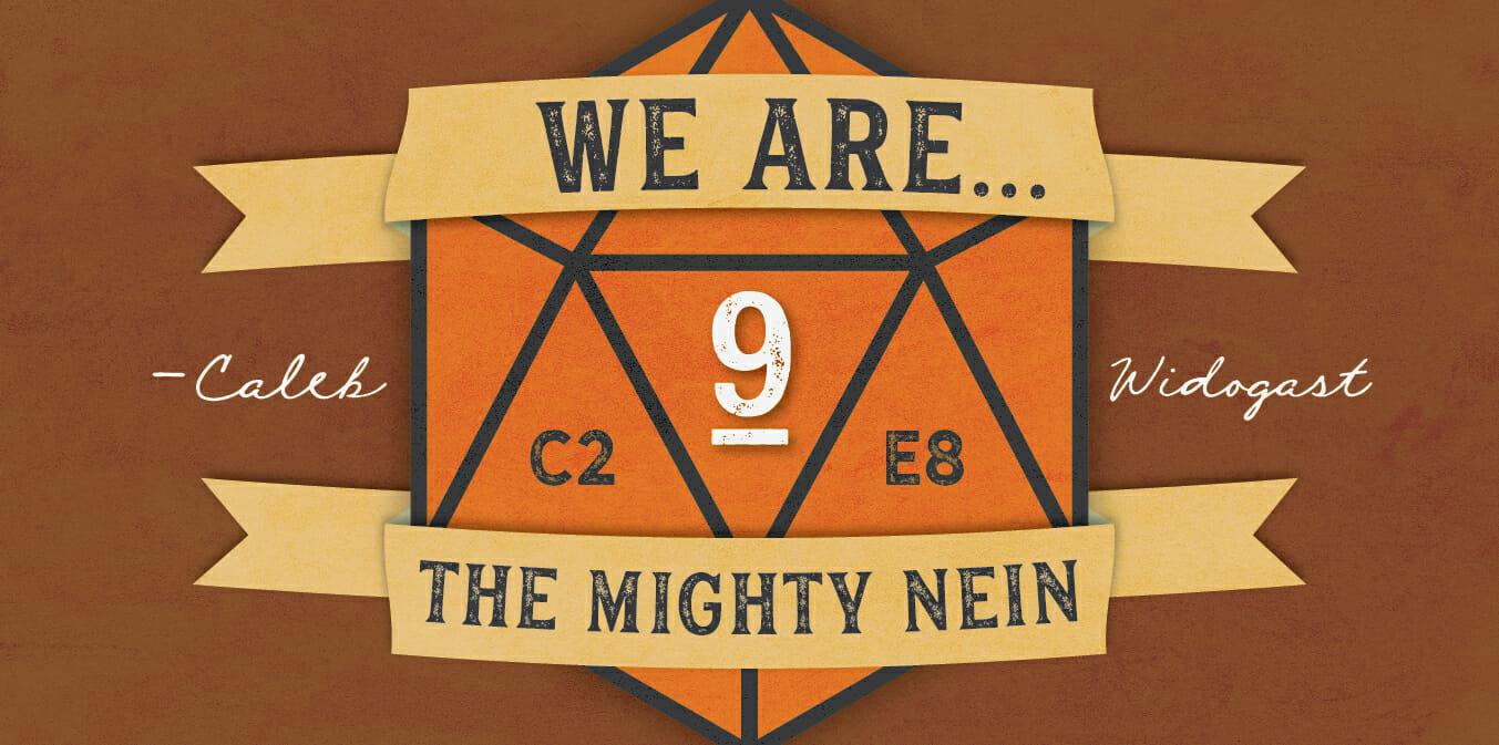 """We are... the Mighty Nein."" - Caleb Widogast C2E8"